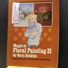 BOOK - MAGIC OF FLORAL PAINTING II