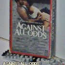 VHS - AGAINST ALL ODDS