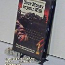 VHS - YOUR MONEY OR YOUR WIFE