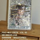 VHS - FIVE MILE CREEK  (05)
