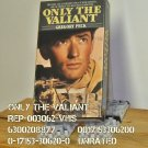 VHS - ONLY THE VALIANT