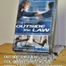 VHS - OUTSIDE THE LAW  **