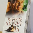 VHS - WHERE THE MONEY IS