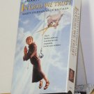 VHS - IN GOD WE TRUST