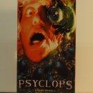 VHS - PSYCLOPS