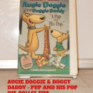 VHS - AUGIE DOGGIE & DOGGY DADDY - PUP AND HIS POP