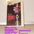 VHS - SHOOT TO KILL