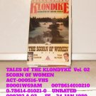 VHS - TALES OF THE KLONDYKE  Vol. 02   SCORN OF WOMEN