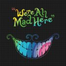 "We re All Mad Here Alice In Wonderland Cheshire Cat - 5.71"" x 15.71"" - Cross Stitch Pattern Pdf E983"