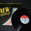 "Miki & George Aaron ~ New Sensations 12"""