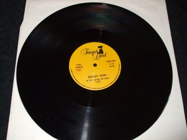 """SHIRLEY ROSS ~ IF YOU LIEAVE ME NOW 12"""" NICE/ RARE"""