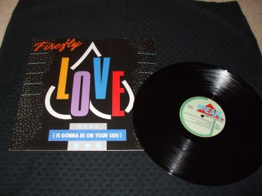 """FIREFLY ~ LOVE (IS GONNA BE ON YOUR SIDE ) 12"""" MINT / RARE / NEVER PLAYED"""