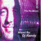 DISCO THE REMIXES  ~ MIXED BY DJ: RANDY