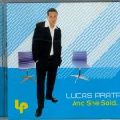 LUCAS PRARA ~ AND SHE SAID…  MINT/ USED