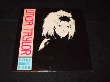 "LINDA TAYLOR ~ EVERY WAKING HOUR 12"" MINT/ LIKE NEW/ NEVER PLAYED/ RARE"