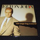 "ELTON JOHN ~ SAD SONGS (SAY SO MUCH) 12"" MINT/ RARE / LIKE NEW/ NEVER PLAYED"