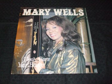 """MARY WELLS ~ DON'T BURN YOUR BRIDGES 12"""" MINT/ IMPORT/ RARE / NEVER PLAYED"""