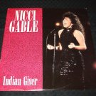 "NICCI GABLE ~ INDIAN GIVER   12""   MINT/ IMPORT /RARE / NEVER PLAYED"