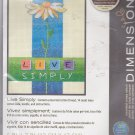 "Dimensions 6975 Counted Cross Stitch Kit ""Live Simply"" 5x7 inches"