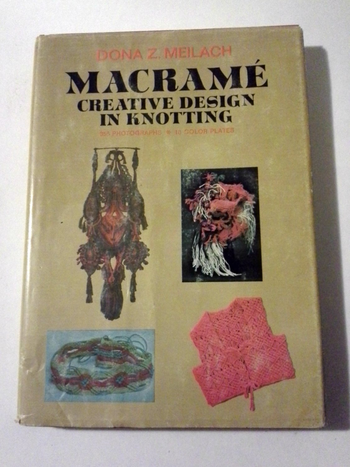Macrame Creative Design in Knotting Dona Z Meilach Hardcover 1971
