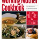 The Working Mother COOKBOOK: Fast, Easy Recipes from the Editors of W 0312266987