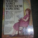 What to Expect When You're Expecting by Arlene Eisenberg, Sandee E. Hathaway...