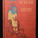 The House of Islam 1906 RAREBIBOOK Pickthall, Marmaduke First Edition 1st Ed. WY