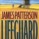 Lifeguard by James Patterson and Andrew Gross (2005, Hardcover)