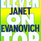 Stephanie Plum Novels Eleven on Top 11 by Janet Evanovich (2005, Hardcover)