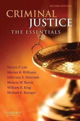 Criminal Justice : The Essentials by Melissa W. Burek, Steven P. Lab, Marian...
