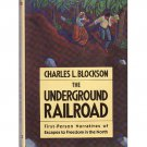 The Underground Railroad - First-Person Narratives of Escapes to Freedom in the North