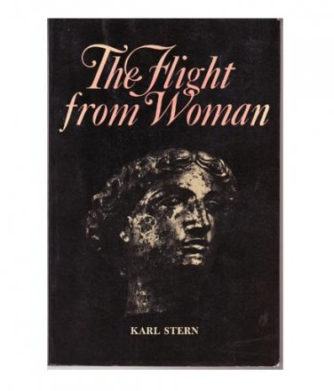 The Flight from Woman - Karl Stern