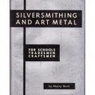 Silversmithing and Art Metal - Murray Bovin