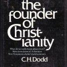 The Founder of Christianity - C. H. Dodd – hardback