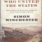 The Men Who United the States – Simon Winchester – hardback 1stEd1stPr