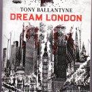 Dream London – Tony Ballantyne – Paperback 1stPr