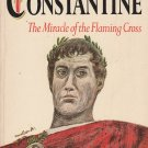 Constantine - The Miracle of the Flaming Cross by Frank G. Slaughter