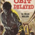 Obit Delayed by Helen Nielsen