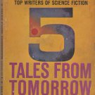 5 Tales from Tomorrow edited by T. E. Dikty
