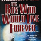 The Boy Who Would Live Forever by Frederik Pohl
