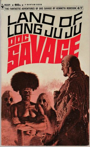 Doc Savage � Land of Long Ju Ju by Kenneth Robeson