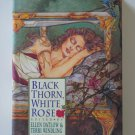 Black Thorn, White Rose edited by Ellen Datlow and Terri Windling – hardback BCE