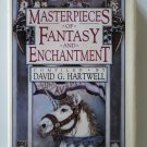Masterpieces of Fantasy and Enchantment edited by David G. Hartwell – hardback BCE