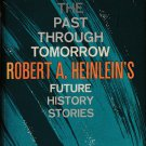 The Past Through Tomorrow by Robert A. Heinlein – hardback BCE 1967