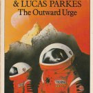 The Outward Urge by John Wyndham and Lucas Parkes – Paperback UK Edition