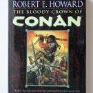The Bloody Crown of Conan by Robert E. Howard – Hardback BCE