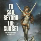 To Sail Beyond the Sunset by Robert A. Heinlein – Paperback