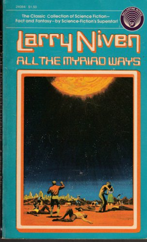 All the Myriad Ways by Larry Niven � Paperback