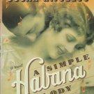 A Simple Habana Melody by Oscar Hijuelos – Hardback First Edition 1st Printing