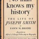 No man knows my history - The Life of Joseph Smith by Fawn M. Brodie